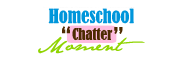 Homeschool Chatter Moment